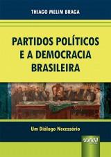 Capa do livro: Partidos Políticos e a Democracia Brasileira, Thiago Melim Braga