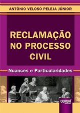 Capa do livro: Reclamação no Processo Civil, Antônio Veloso Peleja Júnior