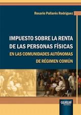 Capa do livro: Impuesto Sobre la Renta de las Personas Físicas en las Comunidades Autónomas de Régimen Común, Rosario Pallarés Rodríguez