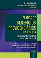 Capa do livro: Planos de Benefícios Previdenciários (em detalhes), J. E. Carreira Alvim e Maria Helena Carreira Alvim Ribeiro