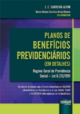 Capa do livro: Planos de Benefícios Previdenciários (em detalhes) - Regime Geral de Previdência Social - Lei 8.213/1991, J. E. Carreira Alvim e Maria Helena Carreira Alvim Ribeiro
