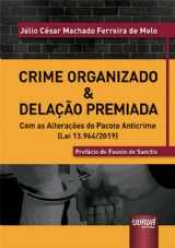 Capa do livro: Crime Organizado & Delação Premiada, Júlio César Machado Ferreira de Melo