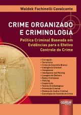 Capa do livro: Crime Organizado e Criminologia - Política Criminal Baseada em Evidências para o Efetivo Controle do Crime, Waldek Fachinelli Cavalcante