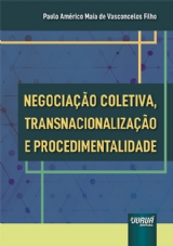 Capa do livro: Negociação Coletiva, Transnacionalização e Procedimentalidade, Paulo Américo Maia de Vasconcelos Filho