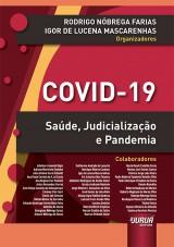 Capa do livro: COVID-19 - Saúde, Judicialização e Pandemia, Organizadores: Rodrigo Nóbrega Farias e Igor de Lucena Mascarenhas