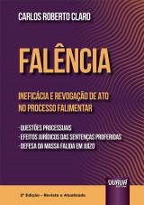 Capa do livro: Falência - Ineficácia e Revogação de Ato no Processo Falimentar, Carlos Roberto Claro