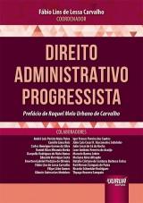 Capa do livro: Direito Administrativo Progressista - Prefácio de Raquel Melo Urbano de Carvalho, Coordenador: Fábio Lins de Lessa Carvalho