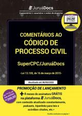 Capa do livro: Comentários ao Código de Processo Civil – SuperCPC/JuruáDocs – Lei 13.105, de 16 de março de 2015, Renê Hellman