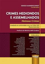 Capa do livro: Crimes Hediondos e Assemelhados - Heinous Crimes - Atualizado em conformidade com a Lei 13.964/2019 (Pacote Anticrime) - Prefácio do Ministro Néfi Cordeiro, Coordenadora: Denise Hammerschmidt