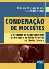 Capa do livro: Condenação de Inocentes - O Problema do Reconhecimento de Pessoas e as Falsas Memórias no Direito Criminal, Henrique Alvarenga da Silva e Gian Miller Brandão