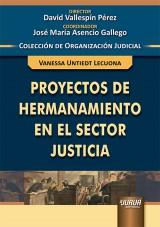 Capa do livro: Proyectos de Hermanamiento en el Sector Justicia, Vanessa Untiedt Lecuona