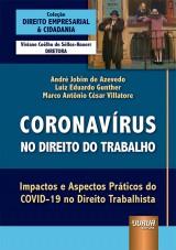 Capa do livro: Coronavírus no Direito do Trabalho, André Jobim de Azevedo, Luiz Eduardo Gunther e Marco Antônio César Villatore