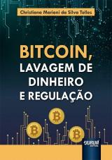 Capa do livro: Bitcoin, Lavagem de Dinheiro e Regulação, Christiana Mariani da Silva Telles