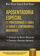 Capa do livro: Aposentadoria Especial de Profissionais da Área da Saúde & Contribuintes Individuais, Maria Helena Carreira Alvim Ribeiro