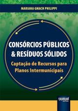 Capa do livro: Consórcios Públicos & Resíduos Sólidos - Captação de Recursos para Planos Intermunicipais, Mariana Gmach Philippi