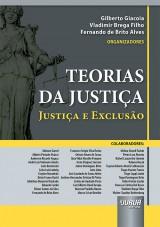 Capa do livro: Teorias da Justiça, Organizadores: Gilberto Giacoia, Vladimir Brega Filho e Fernando de Brito Alves