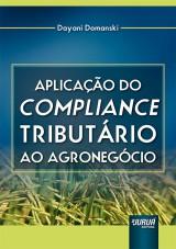 Capa do livro: Aplicação do Compliance Tributário ao Agronegócio, Dayani Domanski