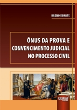Capa do livro: Ônus da Prova e Convencimento Judicial no Processo Civil, Breno Duarte