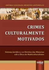 Capa do livro: Crimes Culturalmente Motivados, Anuska Leochana Menezes Antonello