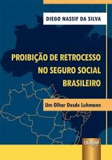 Capa do livro: Proibição de Retrocesso no Seguro Social Brasileiro, Diego Nassif da Silva