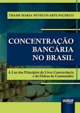 Capa do livro: Concentração Bancária no Brasil, Thaise Maria Neves Duarte Pacheco