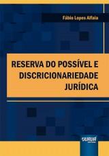 Capa do livro: Reserva do Possível e Discricionariedade Jurídica, Fábio Lopes Alfaia