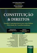 Capa do livro: Constituição & Direitos - Estudos Contemporâneos para uma Melhor Efetividade do Constitucionalismo, Coordenador: Luiz Carlos Avila Junior - Organizador: Maicon Rodrigues