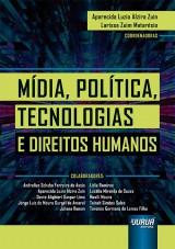 Capa do livro: Mídia, Política, Tecnologias e Direitos Humanos, Coordenadoras: Aparecida Luzia Alzira Zuin e Larissa Zuim Matarésio