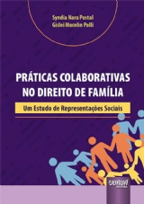 Capa do livro: Práticas Colaborativas no Direito de Família, Syndia Nara Postal e Gislei Mocelin Polli