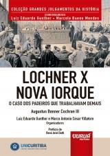 Capa do livro: Lochner X Nova Iorque, Augustus Bonner Cochran III – Organizadores: Luiz Eduardo Gunther e Marco Antonio Cesar Villatore