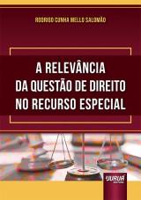 Capa do livro: Relevância da Questão de Direito no Recurso Especial, A, Rodrigo Cunha Mello Salomão