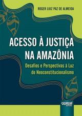 Capa do livro: Acesso à Justiça na Amazônia, Roger Luiz Paz de Almeida