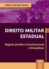 Capa do livro: Direito Militar Estadual, Ivan Luiz da Silva