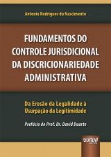 Capa do livro: Fundamentos do Controle Jurisdicional da Discricionariedade Administrativa, Antonio Rodrigues do Nascimento