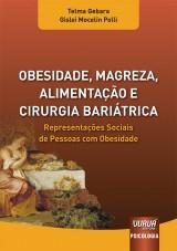 Capa do livro: Obesidade, Magreza, Alimentação e Cirurgia Bariátrica, Telma Gebara e Gislei Mocelin Polli