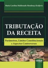 Capa do livro: Tributação da Receita, Maria Carolina Maldonado Mendonça Kraljevic