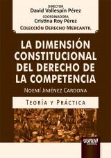 Capa do livro: La Dimensión Constitucional del Derecho de la Competencia - Teoría y Práctica, Noemí Jiménez Cardona