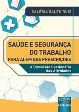 Capa do livro: Saúde e Segurança do Trabalho para Além das Prescrições, Valéria Salek Ruiz