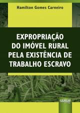 Capa do livro: Expropriação do Imóvel Rural Pela Existência de Trabalho Escravo, Hamilton Gomes Carneiro