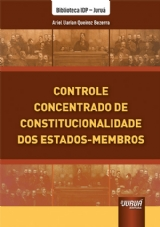Capa do livro: Controle Concentrado de Constitucionalidade dos Estados-Membros, Ariel Uarian Queiroz Bezerra