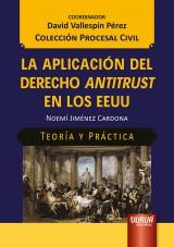 Capa do livro: La Aplicación del Derecho Antitrust en los EEUU - Teoría y Práctica - Colección Procesal Civil - Coordinador: David Vallespín Pérez, Noemí Jiménez Cardona