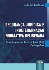 Capa do livro: Segurança Jurídica e Indeterminação Normativa Deliberada, André Luiz Arnt Ramos