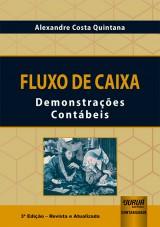 Capa do livro: Fluxo de Caixa - Demonstrações Contábeis - 3ª Edição - Revista e Atualizada, Alexandre Costa Quintana