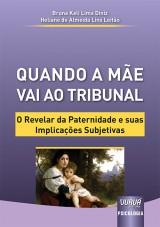 Capa do livro: Quando a Mãe Vai ao Tribunal, Bruna Keli Lima Diniz e Heliane de Almeida Lins Leitão