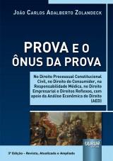 Capa do livro: Prova e o Ônus da Prova, 3ª Edição - Revista, Atualizada e Ampliada, João Carlos Adalberto Zolandeck