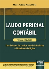 Capa do livro: Laudo Pericial Contábil - Teoria e Prática, 7ª Edição - Revista e Atualizada, Marco Antônio Amaral Pires