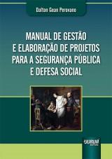 Capa do livro: Manual de Gestão e Elaboração de Projetos para a Segurança Pública e Defesa Social, Dalton Gean Perovano