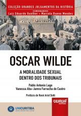 Capa do livro: Oscar Wilde - A Moralidade Sexual Dentro dos Tribunais - Minibook, Pablo Antonio Lago e Vanessa Abu-Jamra Farracha de Castro