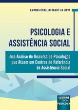 Capa do livro: Psicologia e Assistência Social, Amanda Carollo Ramos da Silva