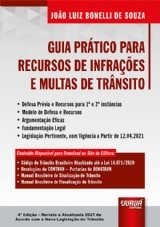 Capa do livro: Guia Prático para Recursos de Infrações e Multas de Trânsito, 4ª Edição - Revista e Atualizada 2021 de Acordo com a Nova Legislação de Trânsito, João Luiz Bonelli de Souza